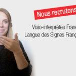 [EMPLOI] Visio-interprètes Français / Langue des Signes Française