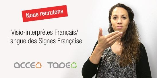 Recrutement emploi cdi acceo tadeo visio-interprètes Français/LSF